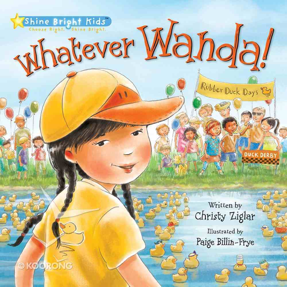 Whatever Wanda! (Shine Bright Kids Series) Hardback