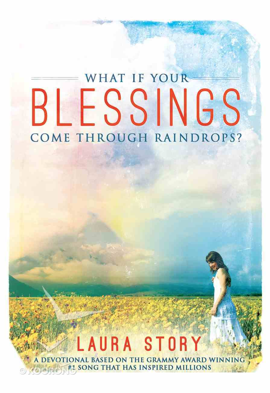 What If Your Blessings Come Through Raindrops? Paperback