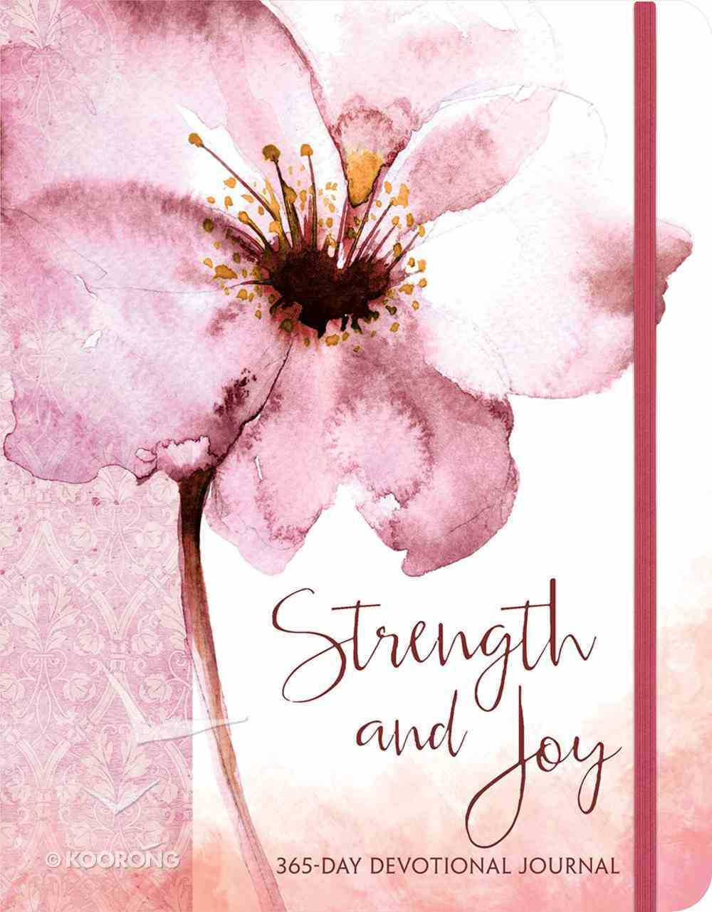 Strength and Joy: A 365-Day Devotional Journal Paperback