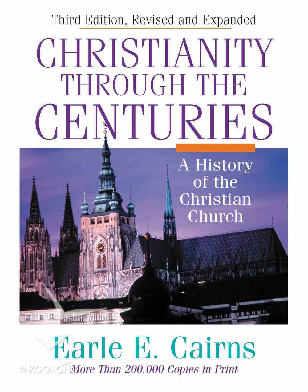 Christianity Through the Centuries (3rd Edition) Hardback