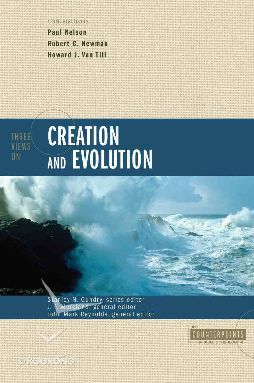 Three Views on Creation and Evolution (Counterpoints Series) Paperback