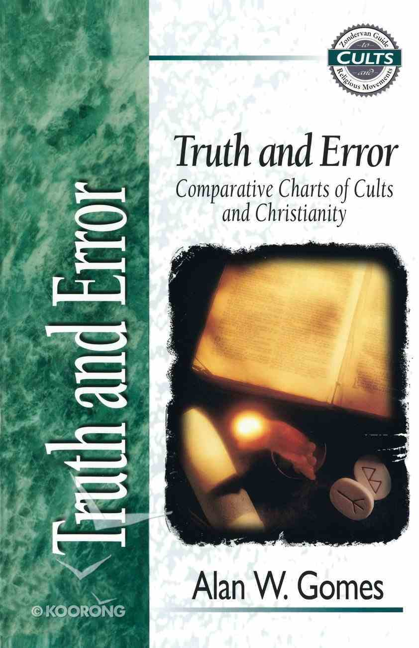 Truth and Error (Zondervan Guide To Cults & Religious Movements Series) Paperback