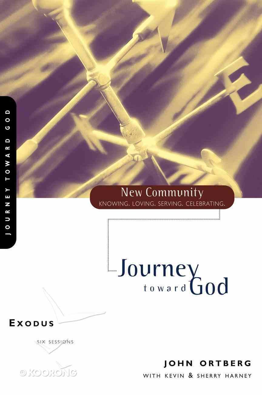 Exodus - Journey Toward God (New Community Study Series) Paperback
