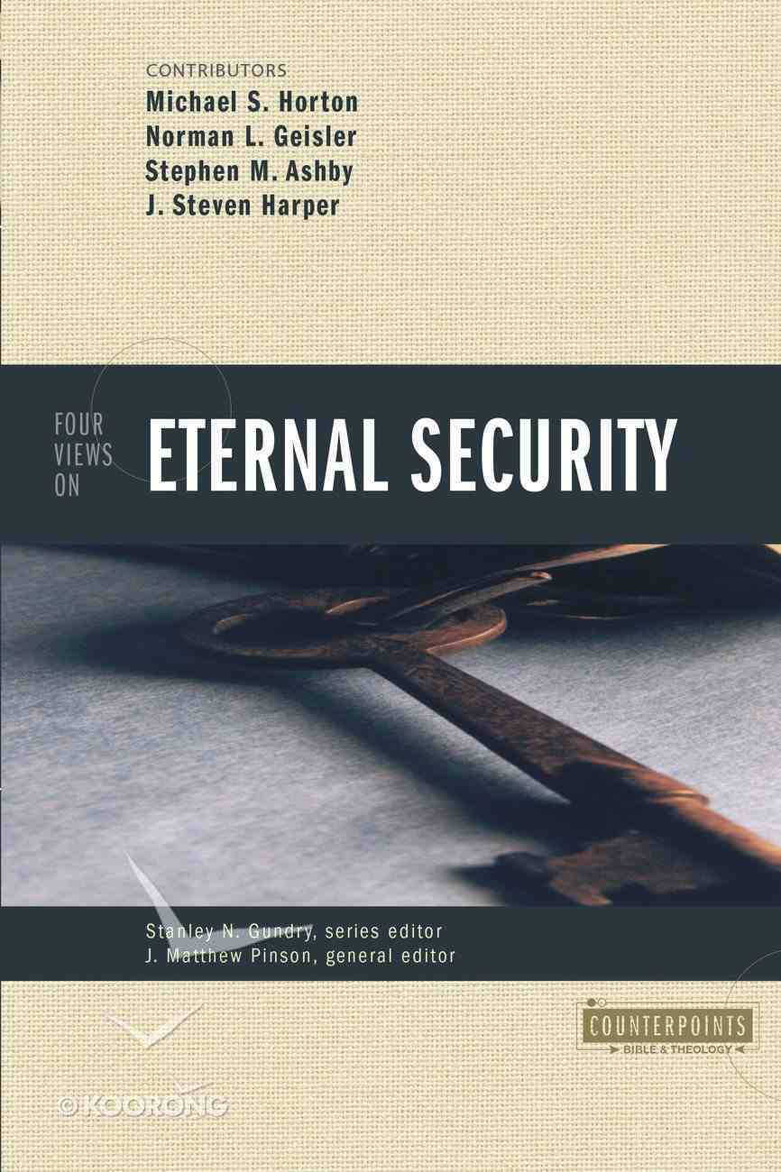 Four Views on Eternal Security (Counterpoints Series) Paperback