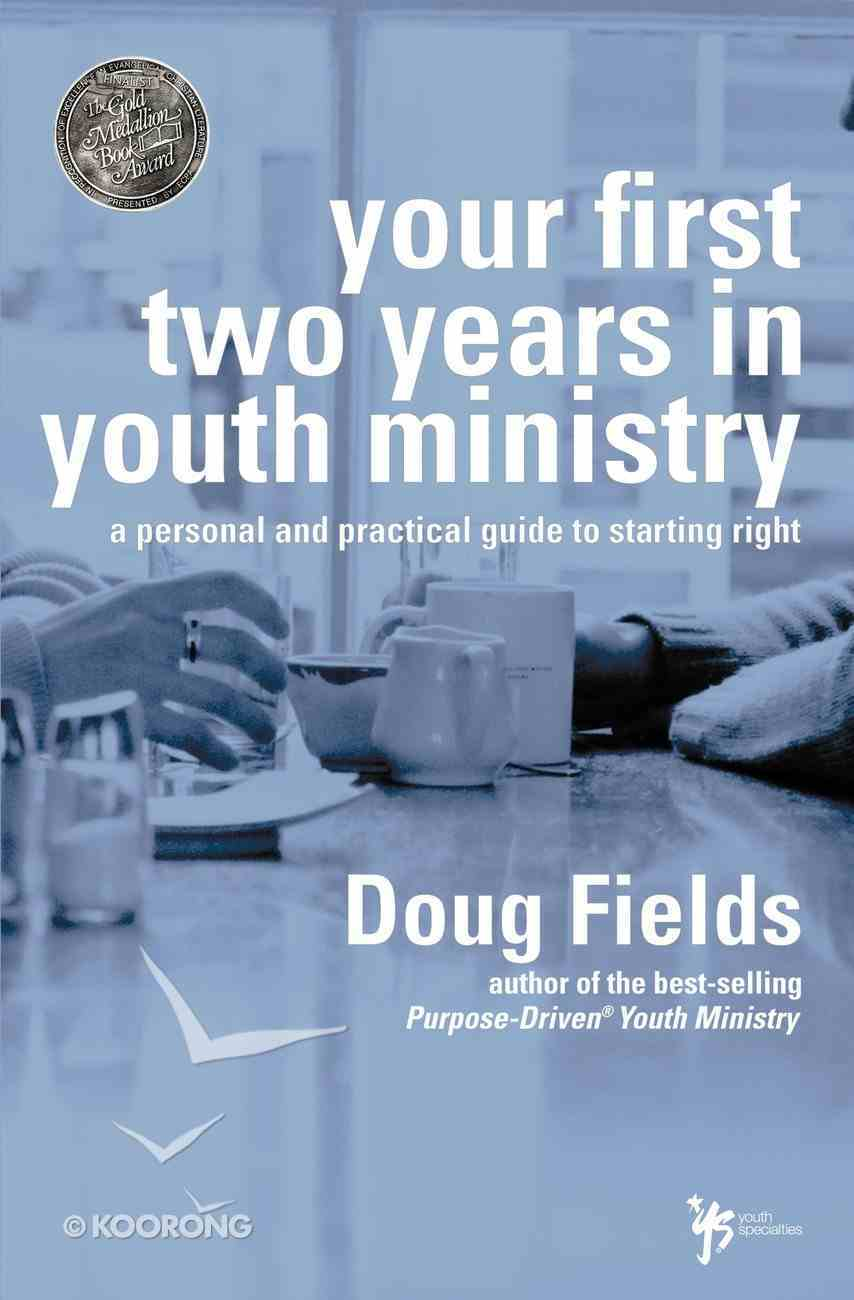 Your First Two Years in Youth Ministry Paperback