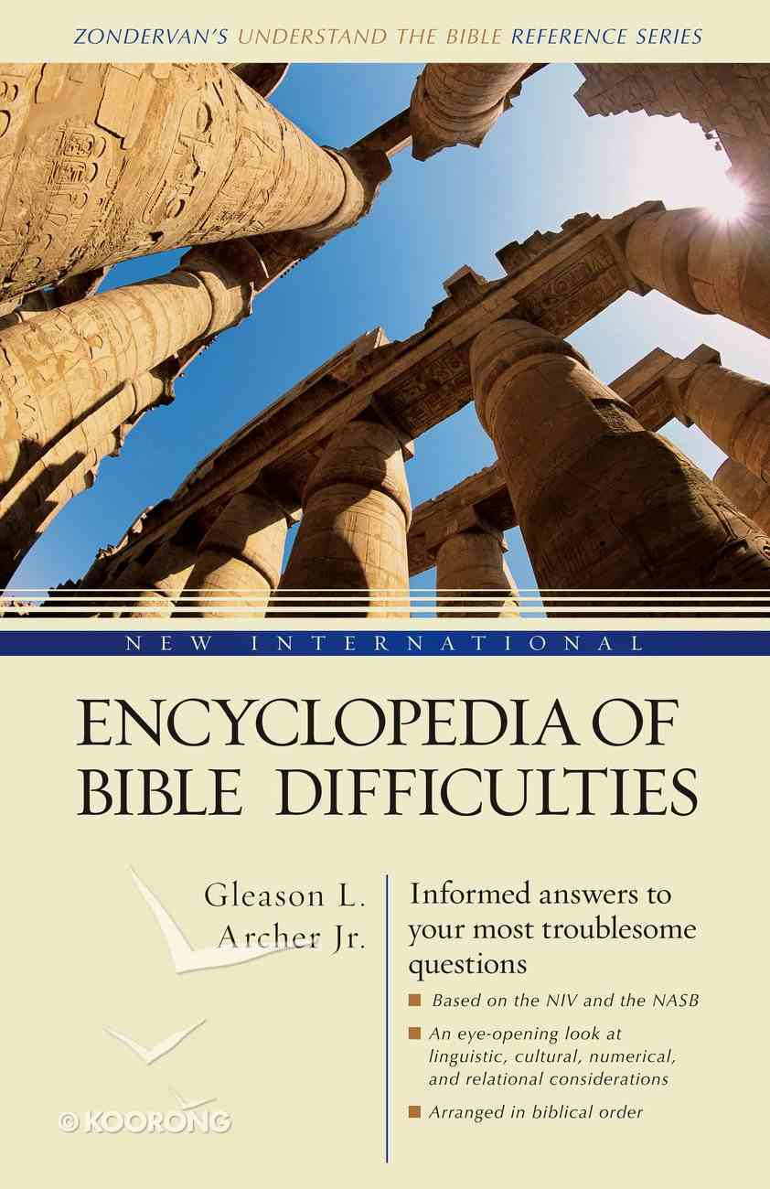 New International Encyclopedia of Bible Difficulties (Zondervan's Understand The Bible Reference Series) Hardback