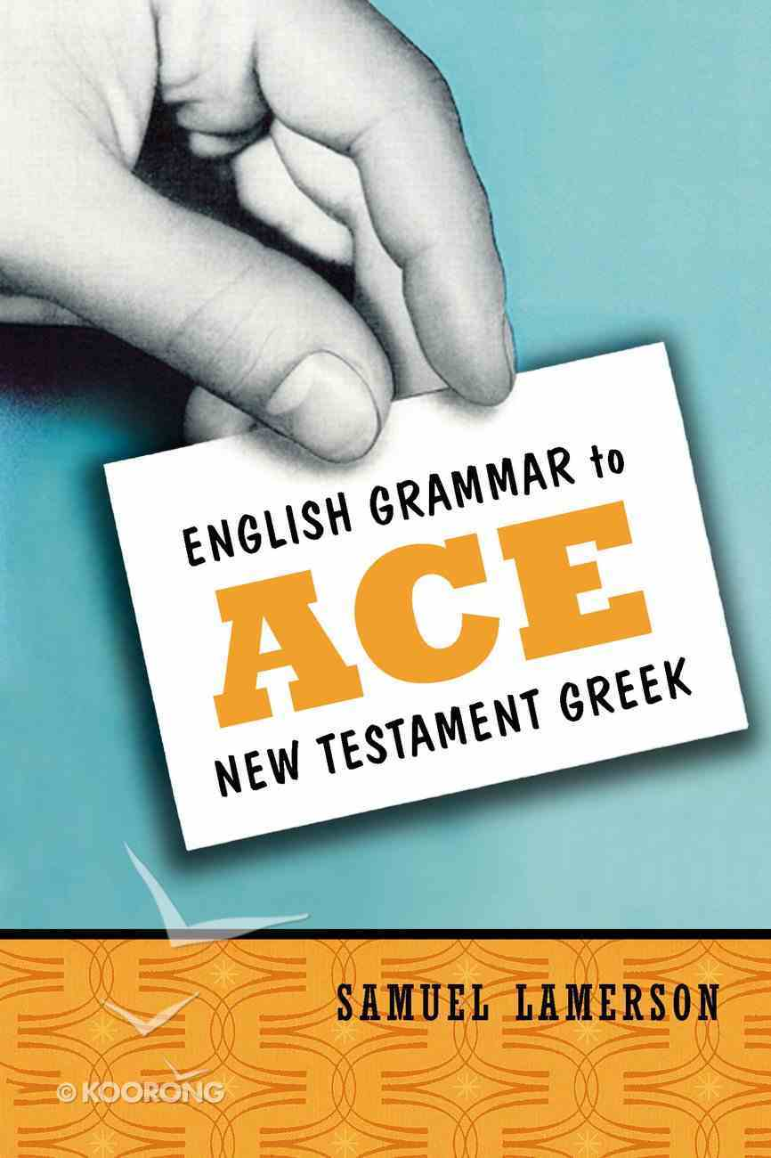 English Grammar to Ace New Testament Greek Paperback
