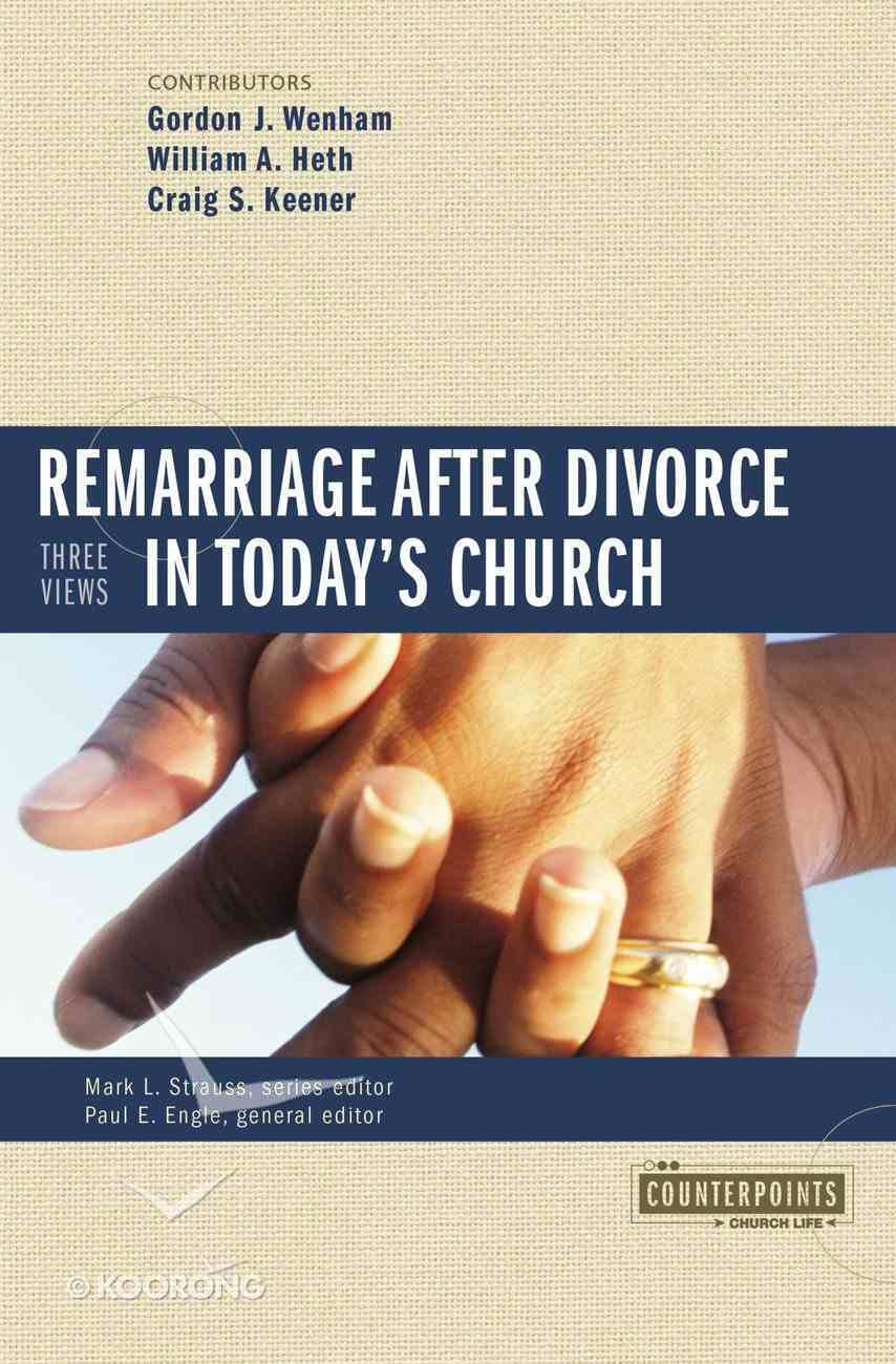 Remarriage After Divorce in Today's Church (3 Views) (Counterpoints Series) Paperback