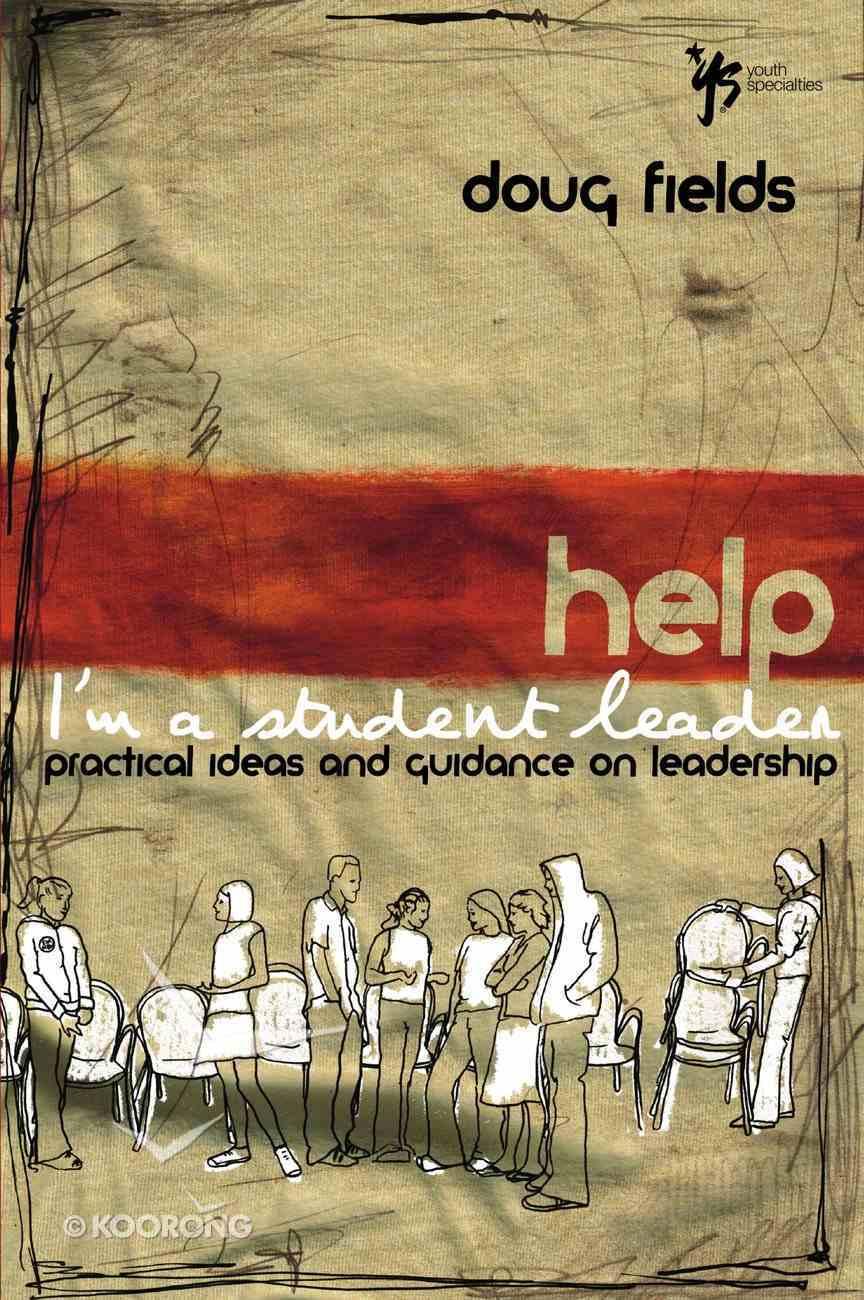 Help! I'm a Student Leader! Paperback