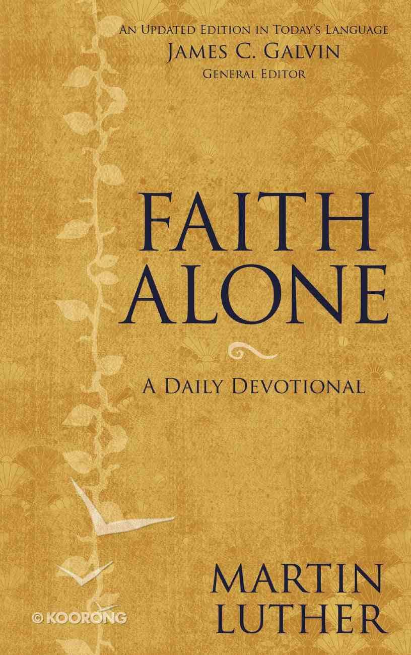 Faith Alone: A Daily Devotional Hardback