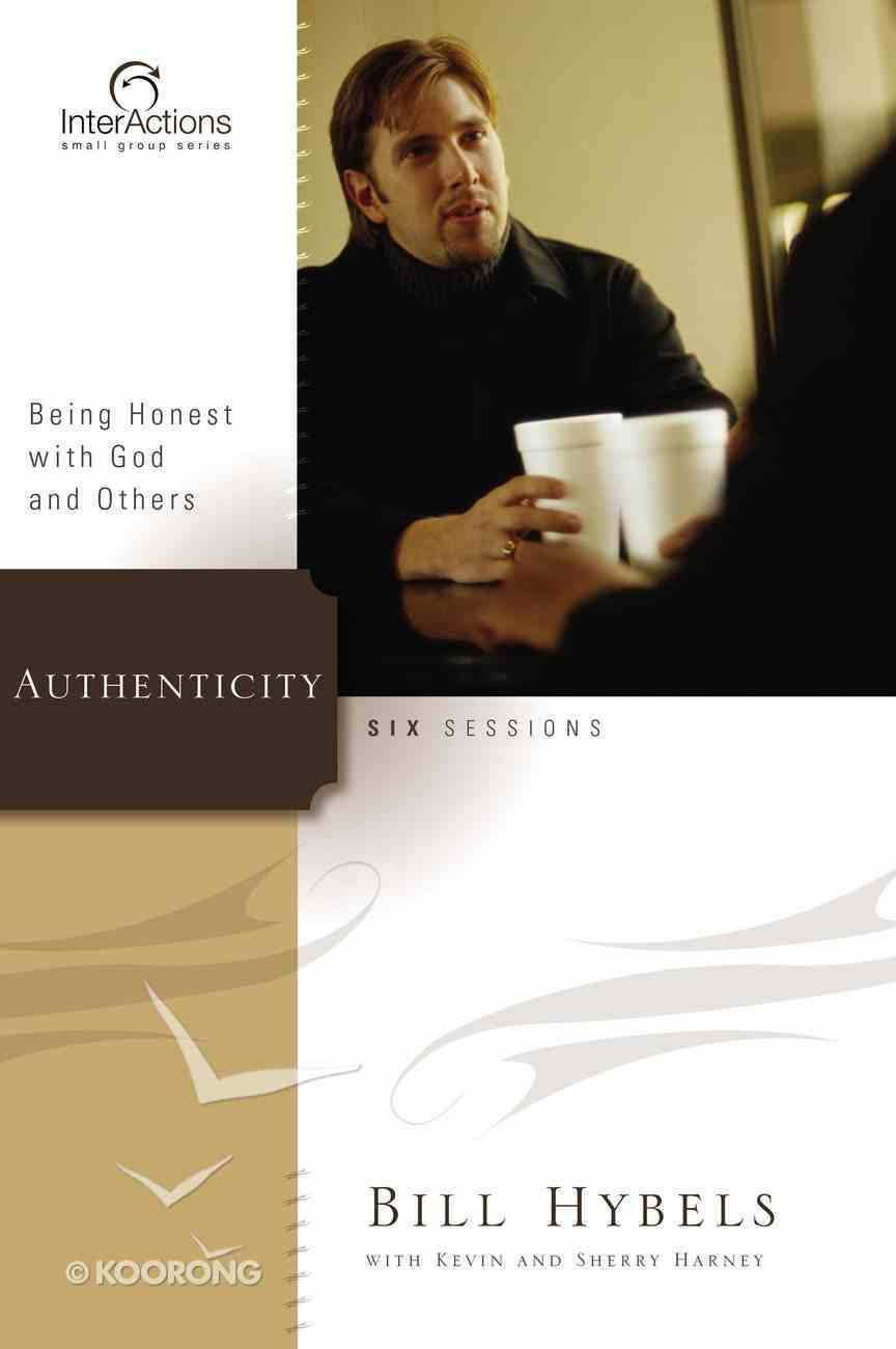Interactions: Authenticity - Being Honest With God and Others (Interactions Small Group Series) Paperback