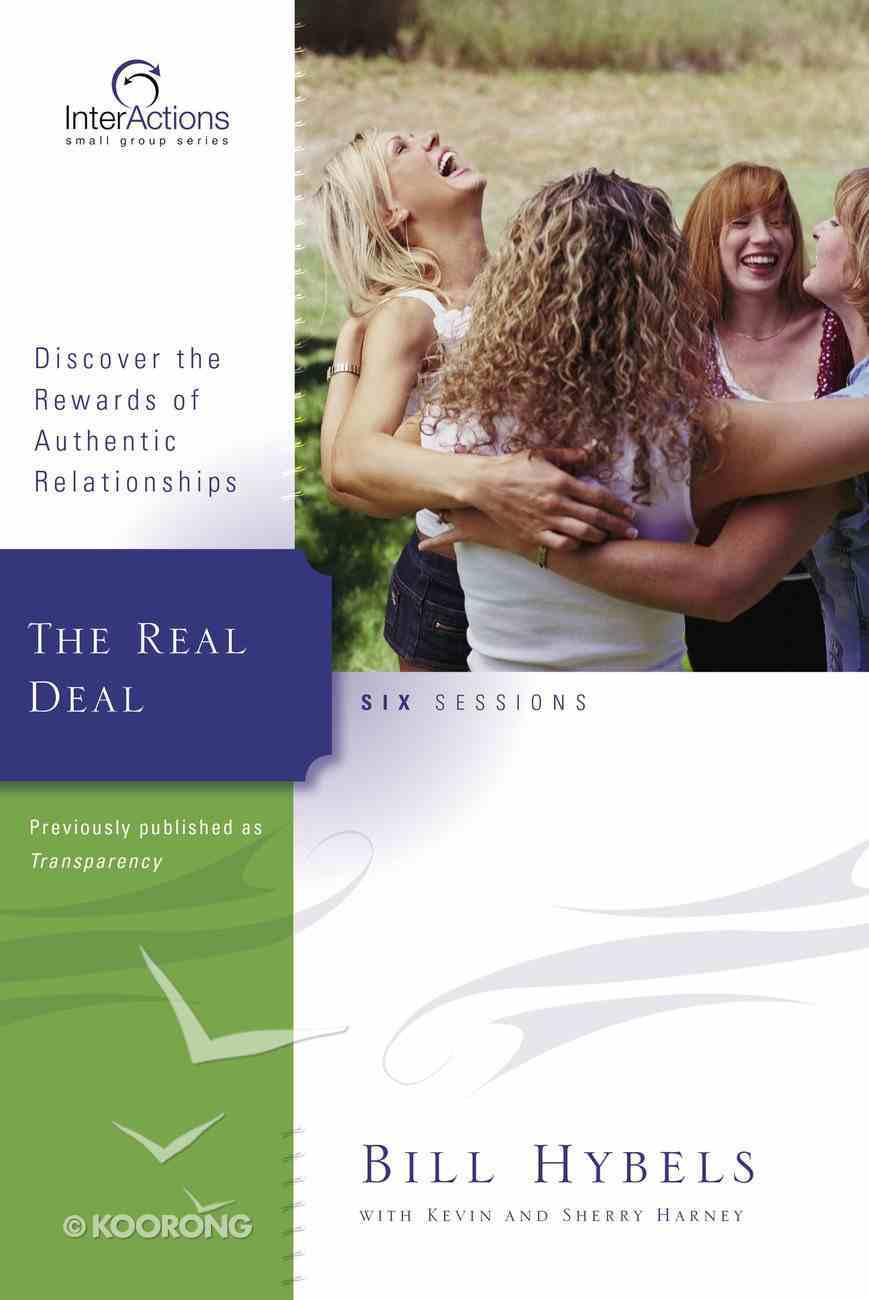 Interactions: Real Deal, the - Discover the Rewards of Authentic Relationships (Interactions Small Group Series) Paperback