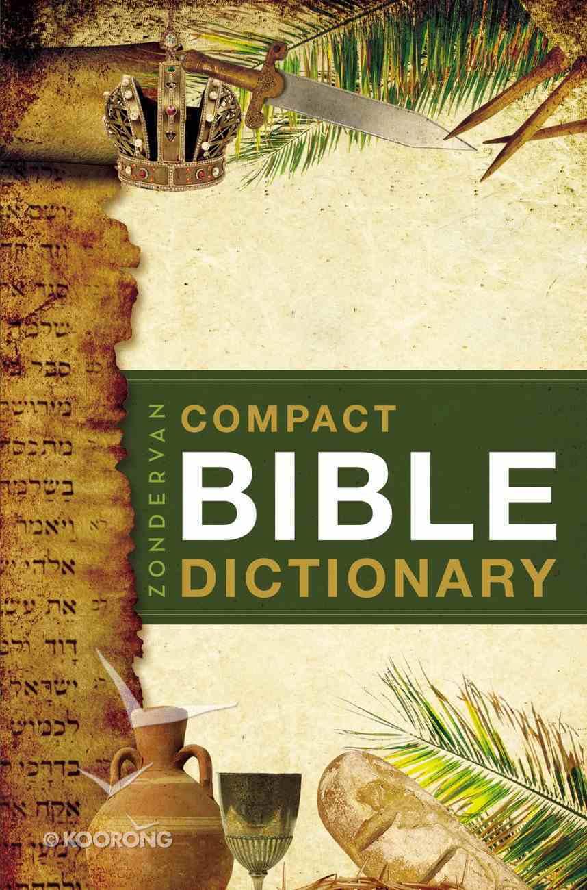 Zondervan's Compact Bible Dictionary Paperback