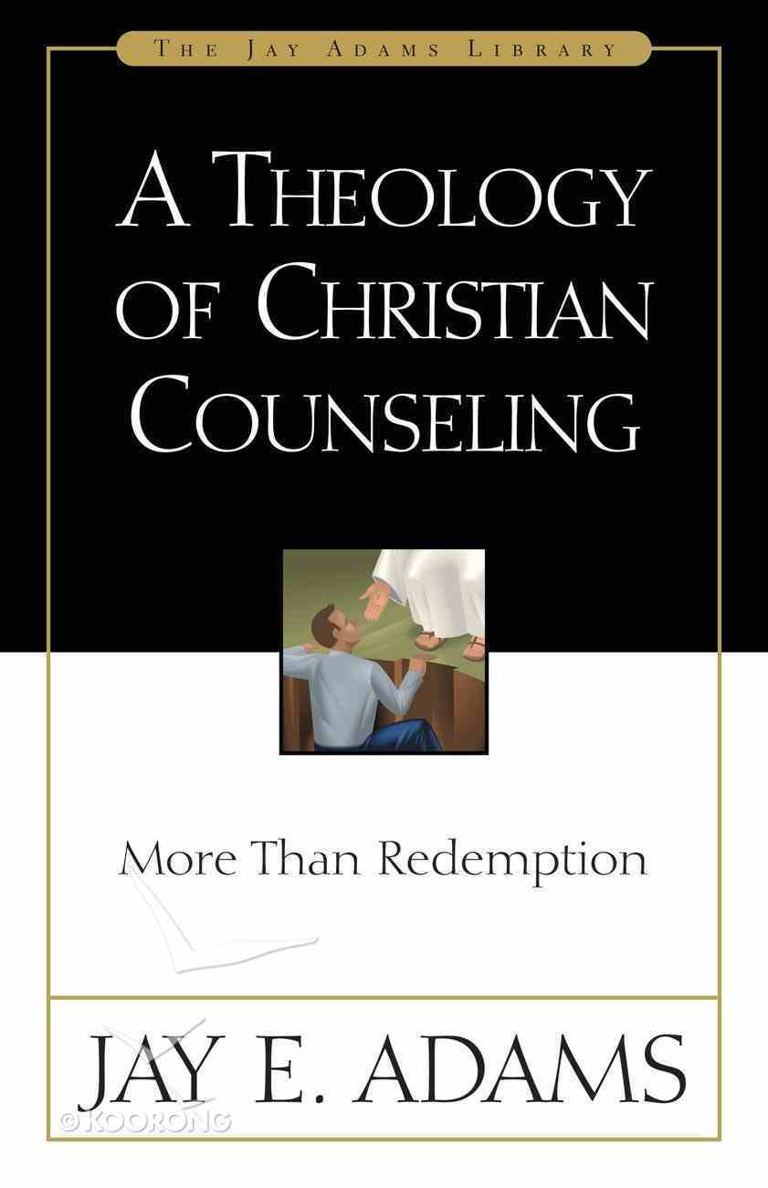 A Theology of Christian Counseling Paperback