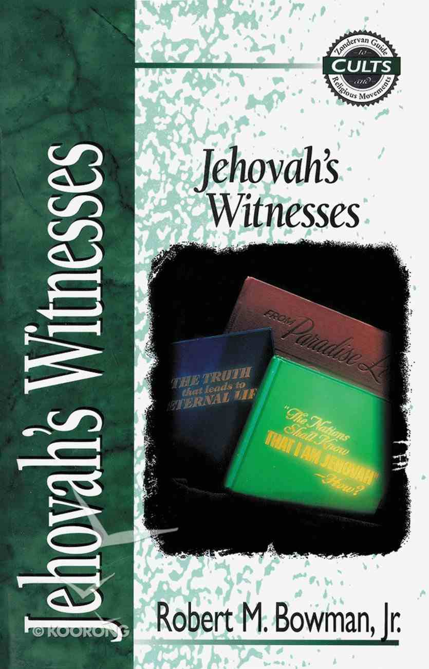 Jehovah's Witnesses (Zondervan Guide To Cults & Religious Movements Series) Paperback