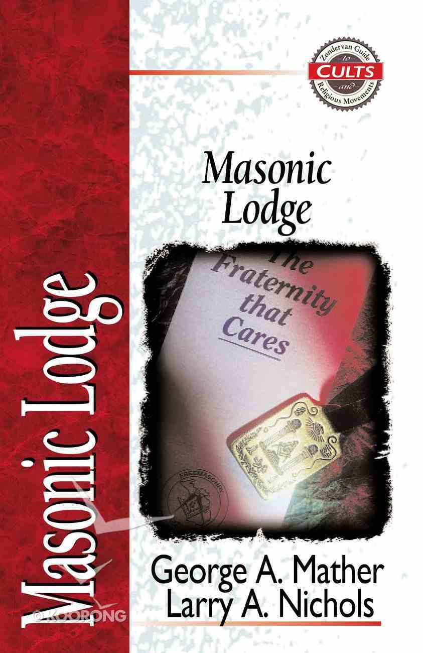 Masonic Lodge (Zondervan Guide To Cults & Religious Movements Series) Paperback