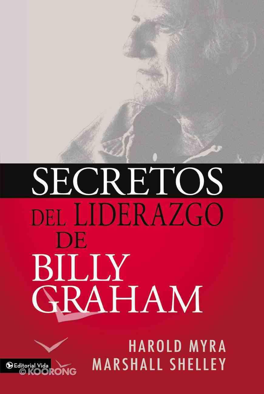 Secretos Del Liderazgo De Billy Graham (Leadership Secrets Of Billy Graham) Paperback