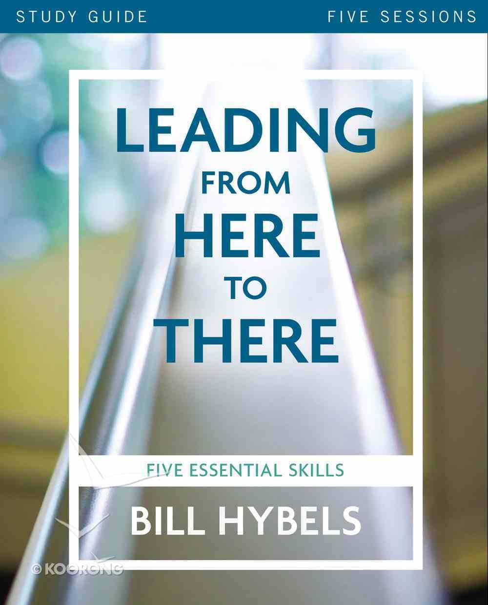 Leading From Here to There (Study Guide) Paperback