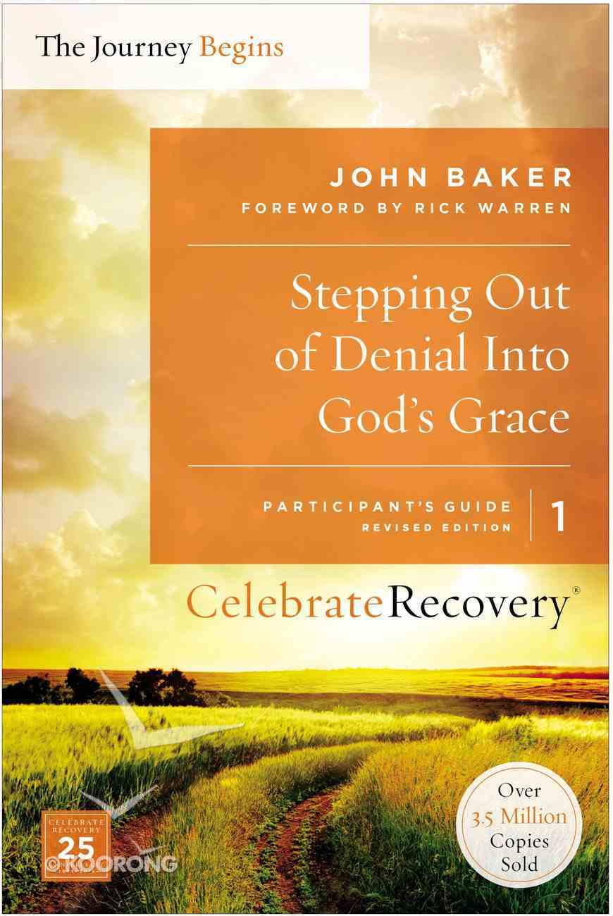 Crpg #01: Stepping Out of Denial Into God's Grace (#01 in Celebrate Recovery Participants Guide Series) Paperback