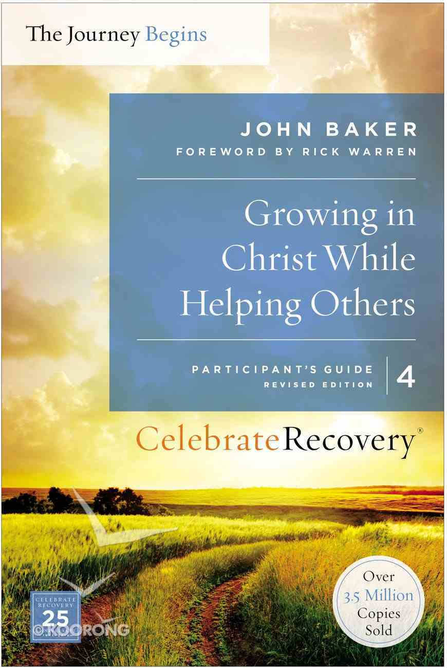 Crpg #04: Growing in Christ While Helping Others (#04 in Celebrate Recovery Participants Guide Series) Paperback