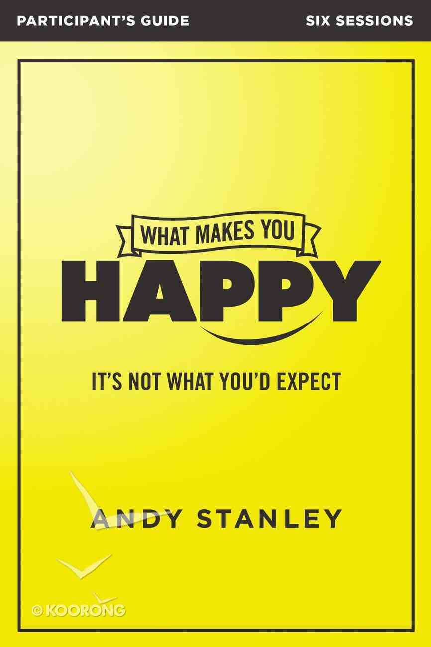 What Makes You Happy (Participant's Guide) Paperback