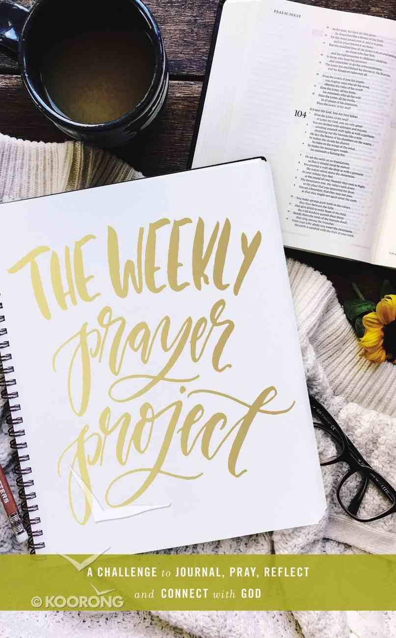 The Weekly Prayer Project Hardback