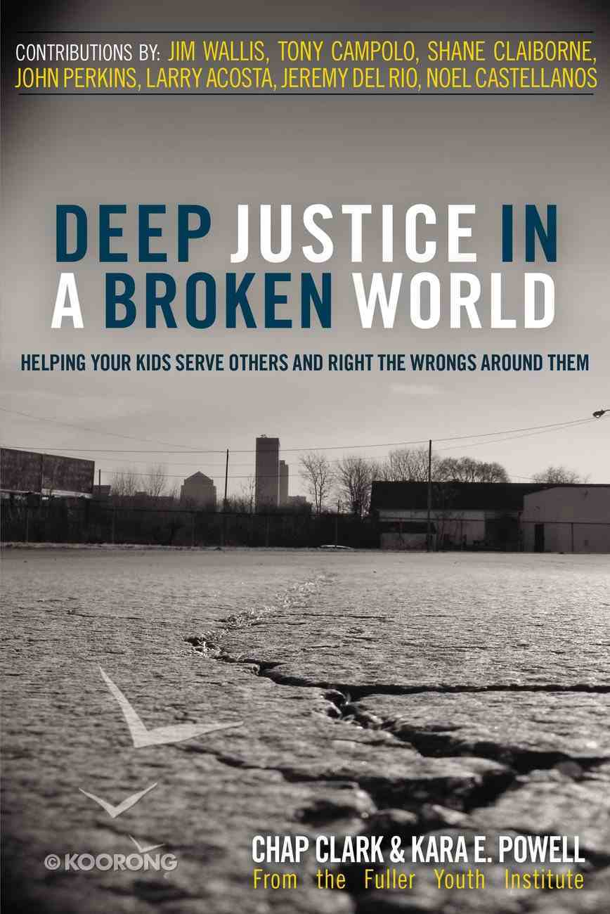 Deep Justice in a Broken World Paperback