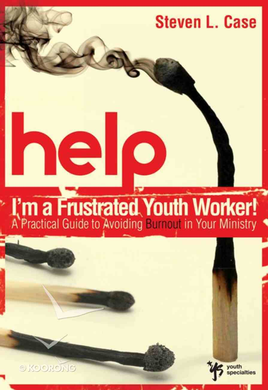 Help! I'm a Frustrated Youth Worker! Paperback