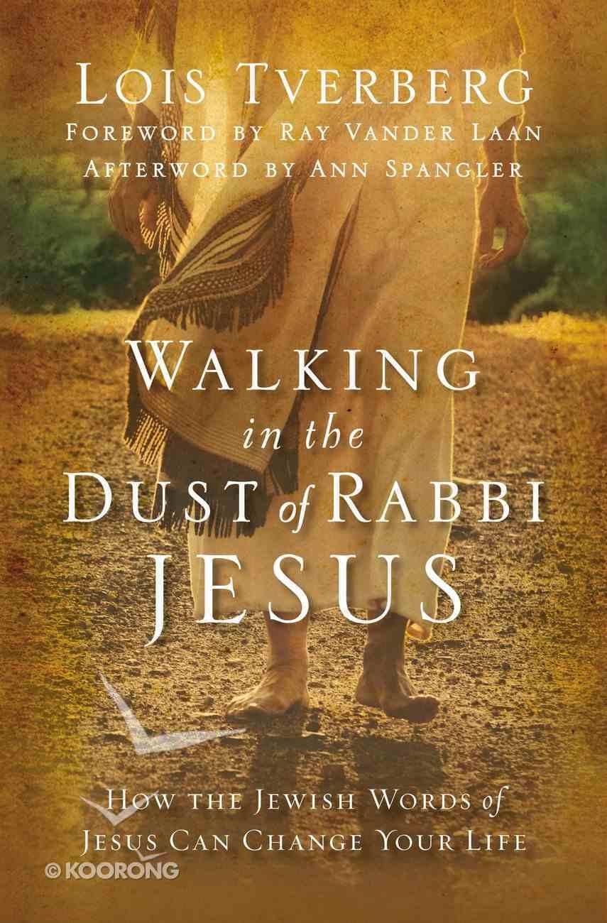 Walking in the Dust of Rabbi Jesus Hardback