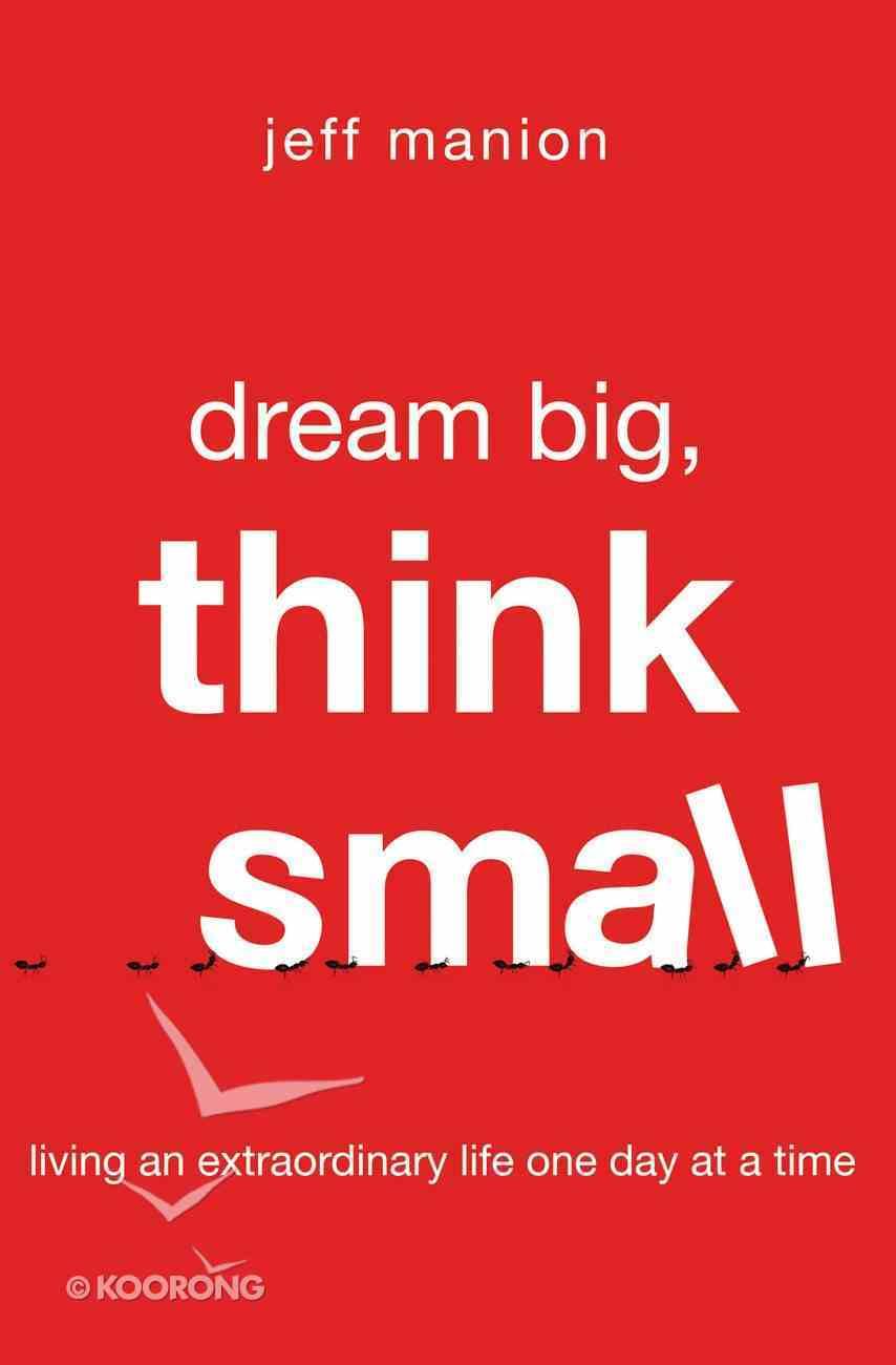 Dream Big, Think Small Paperback