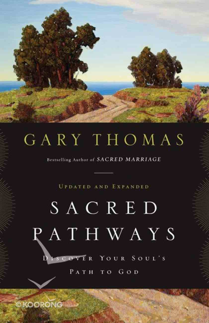 Sacred Pathways: Discover Your Soul's Path to God Paperback