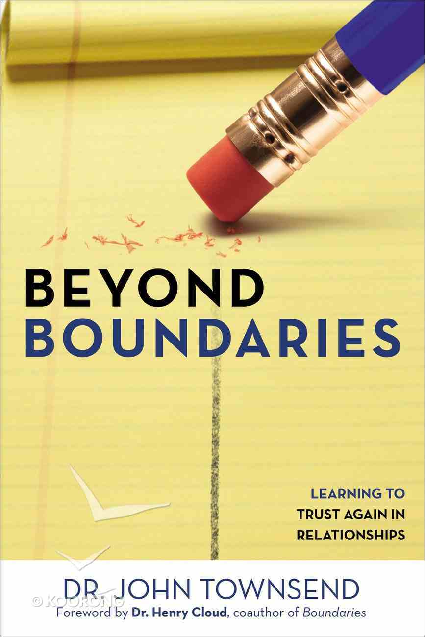 Beyond Boundaries: How to Know When It's Time to Risk Again Paperback