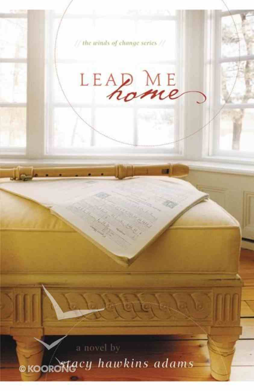 Lead Me Home (#02 in The Winds Of Change Series) Paperback