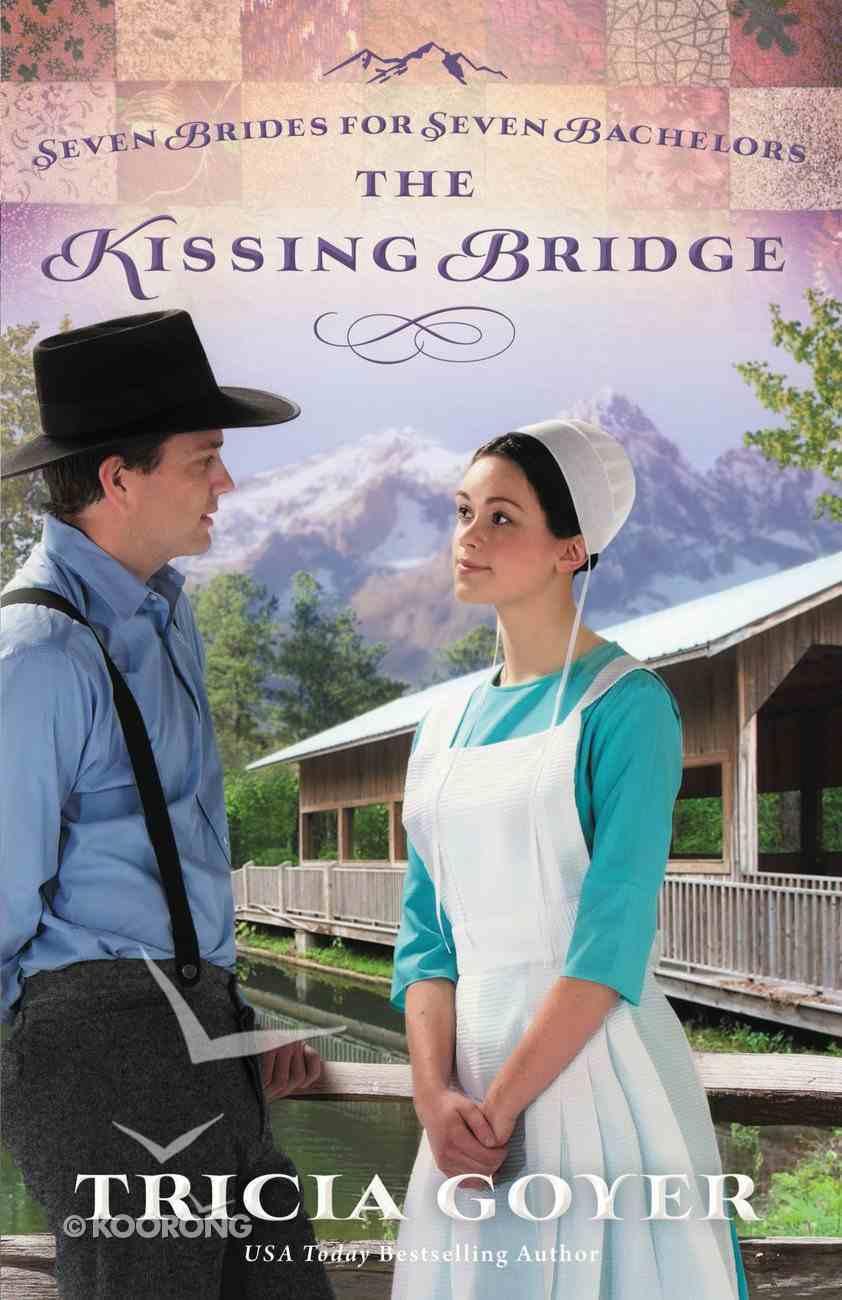 The Kissing Bridge (#03 in Seven Brides For Seven Bachelors Series) Paperback