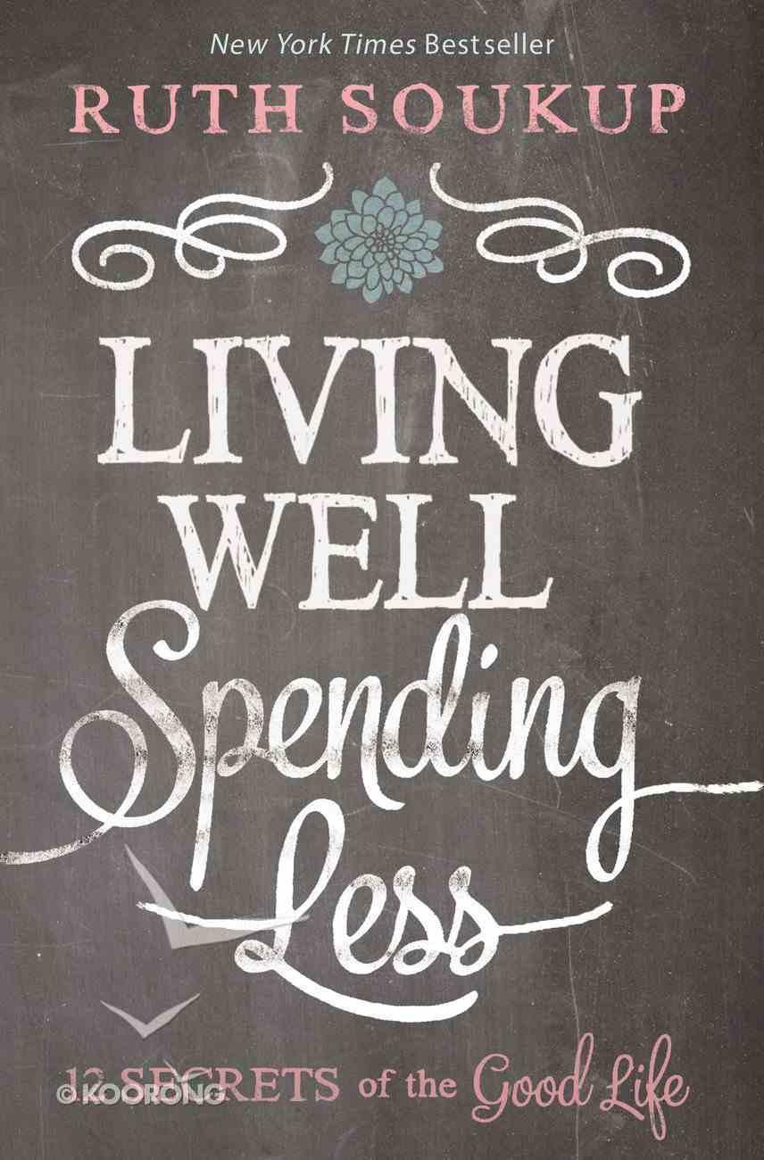 Living Well, Spending Less Paperback