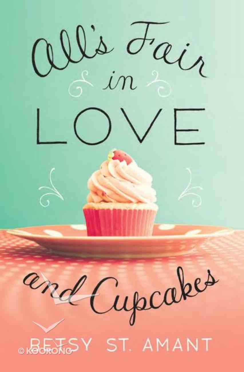 All's Fair in Love and Cupcakes Paperback