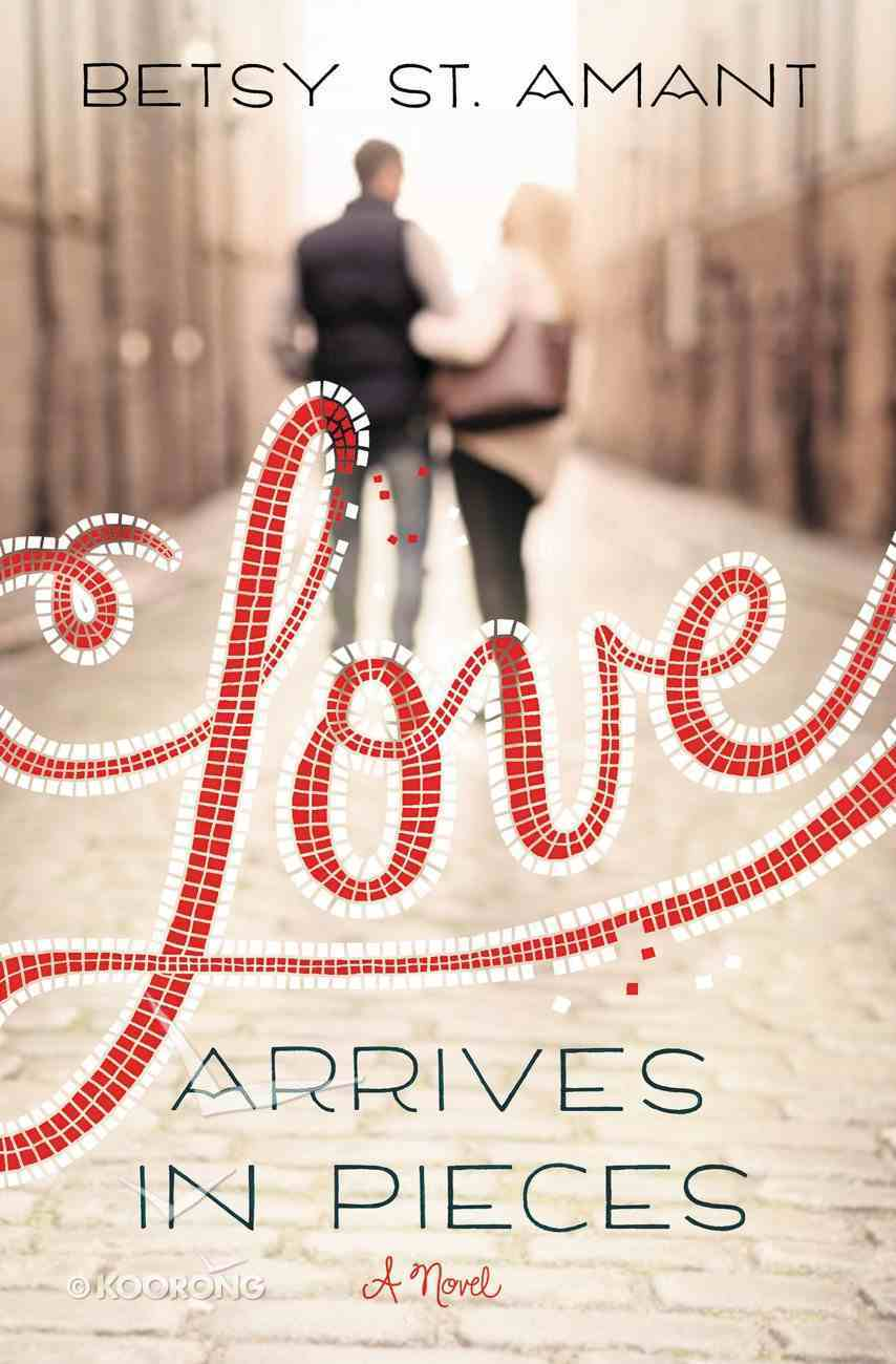 Love Arrives in Pieces Paperback