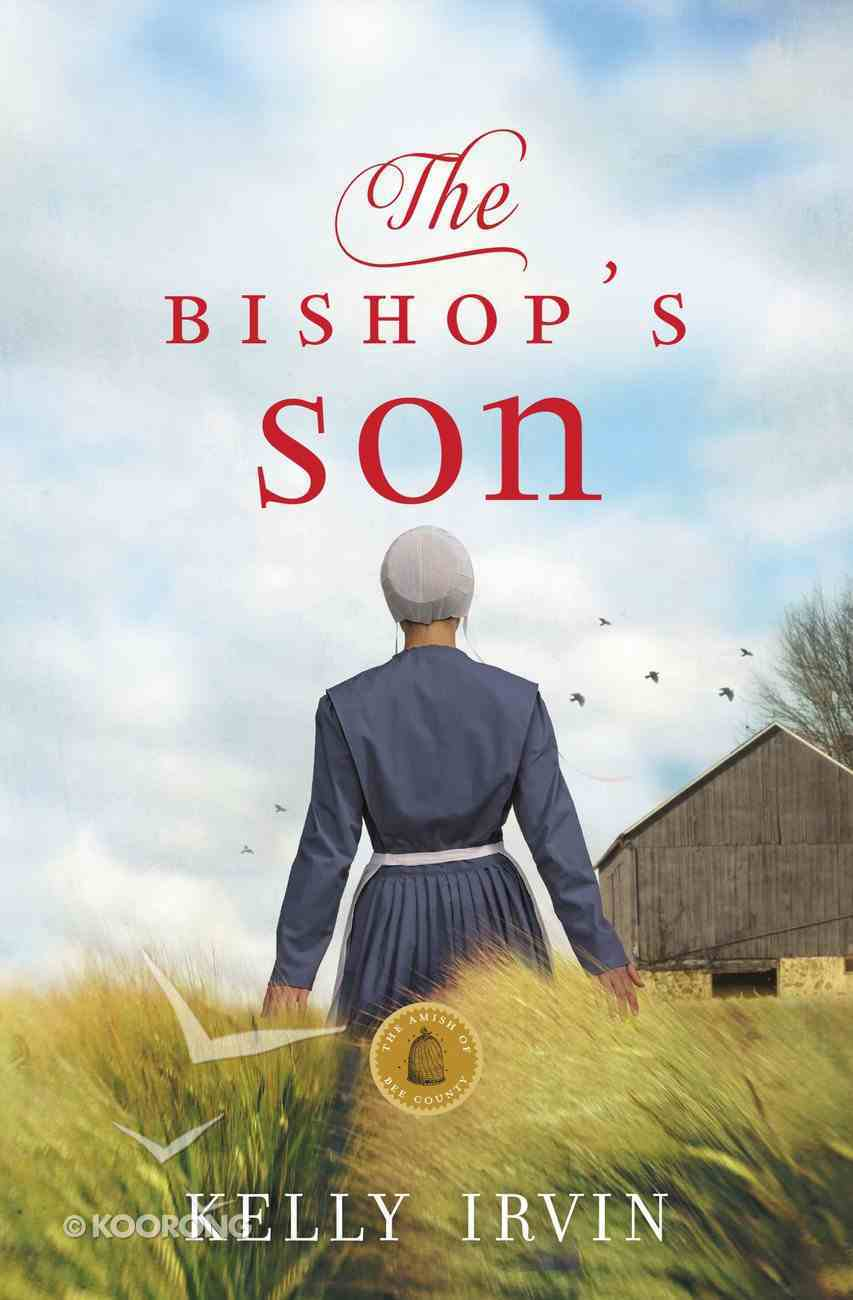 The Bishop's Son (#02 in Amish Of Bee County Series) Paperback