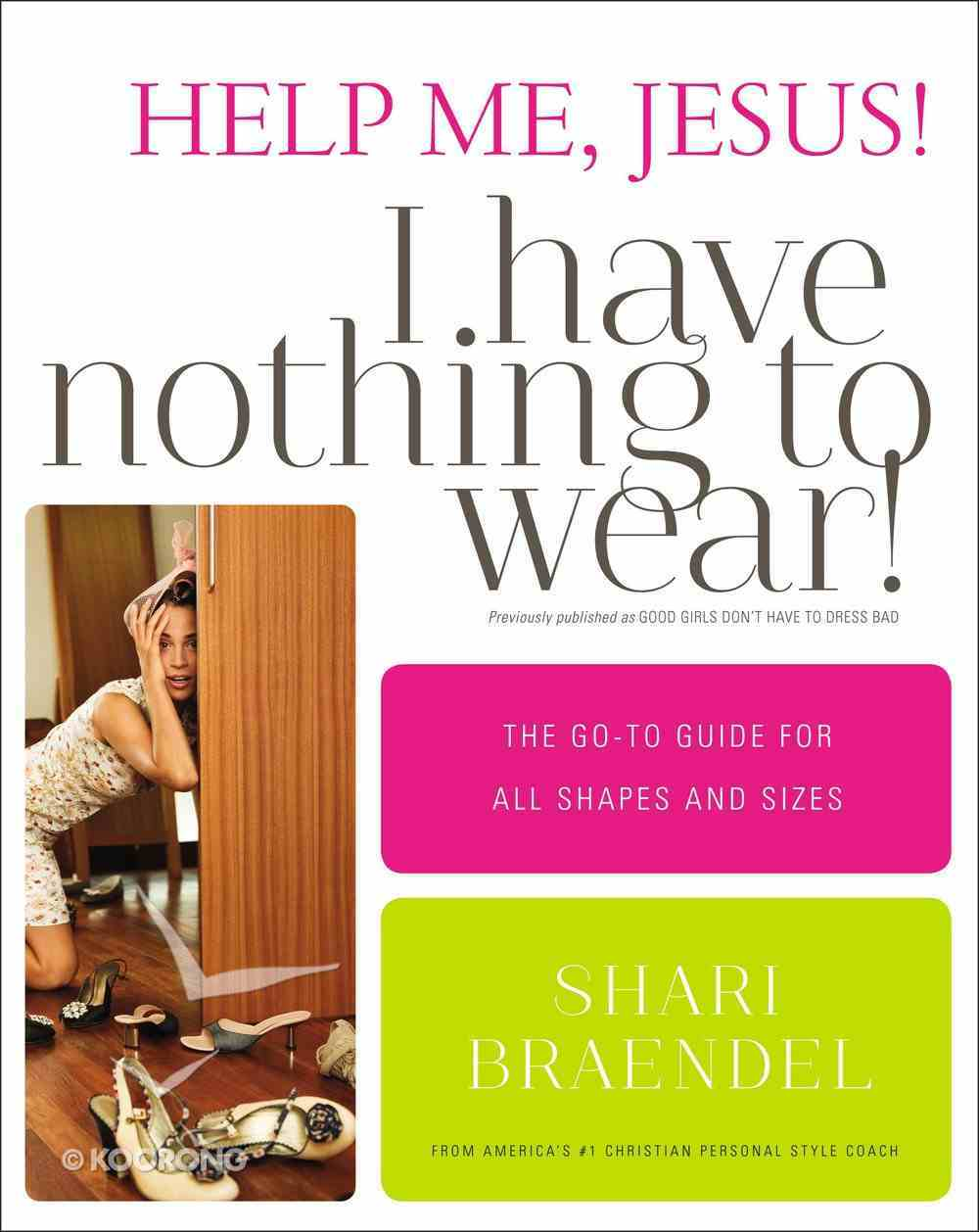 Help Me, Jesus! I Have Nothing to Wear! Paperback