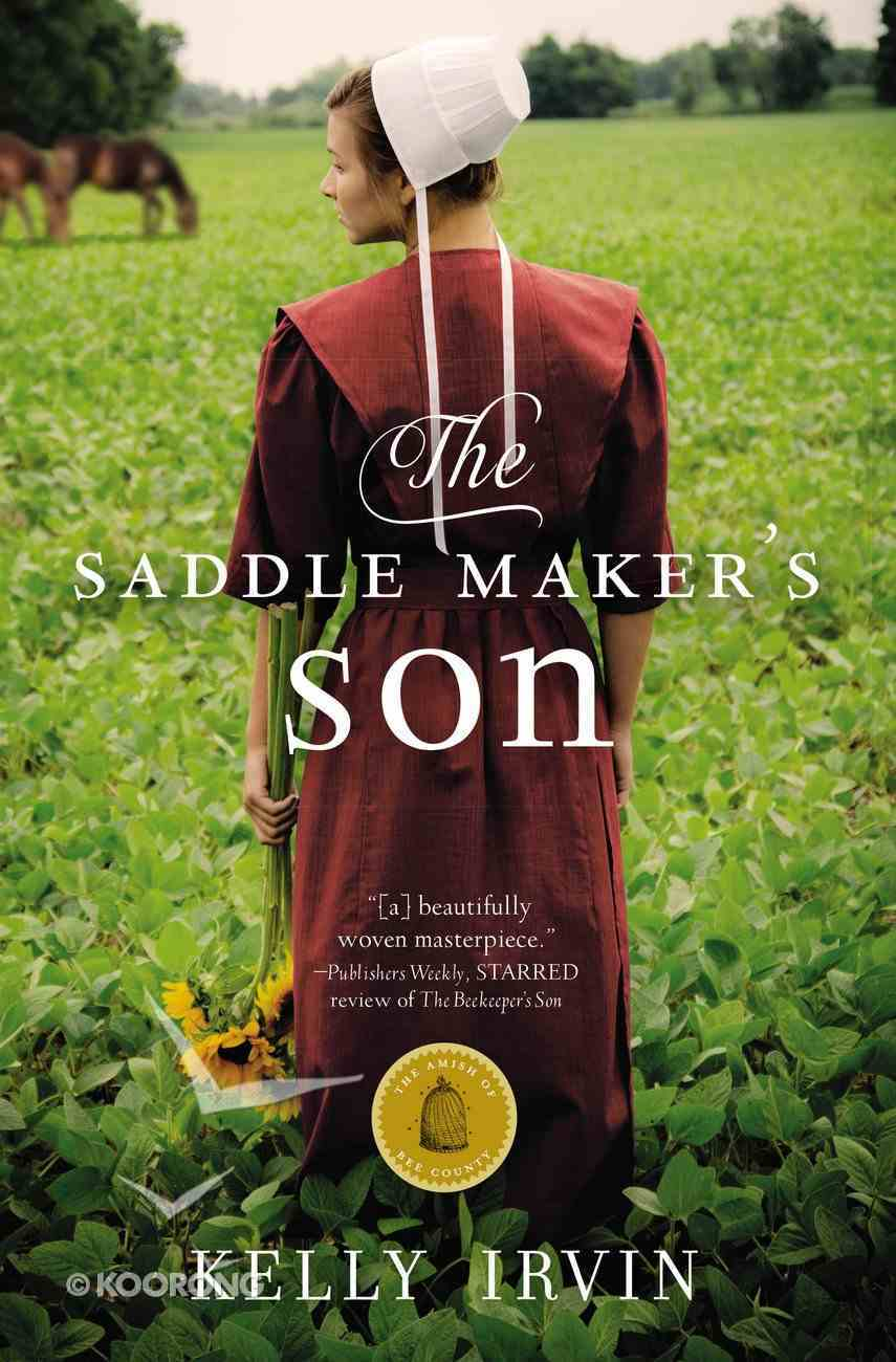 The Saddle Maker's Son (#03 in Amish Of Bee County Series) Paperback