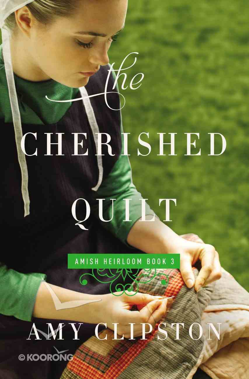 The Cherished Quilt (#03 in Amish Heirloom Novel Series) Paperback