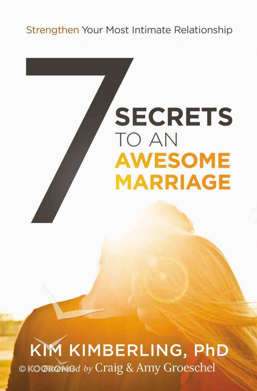 7 Secrets to An Awesome Marriage Paperback