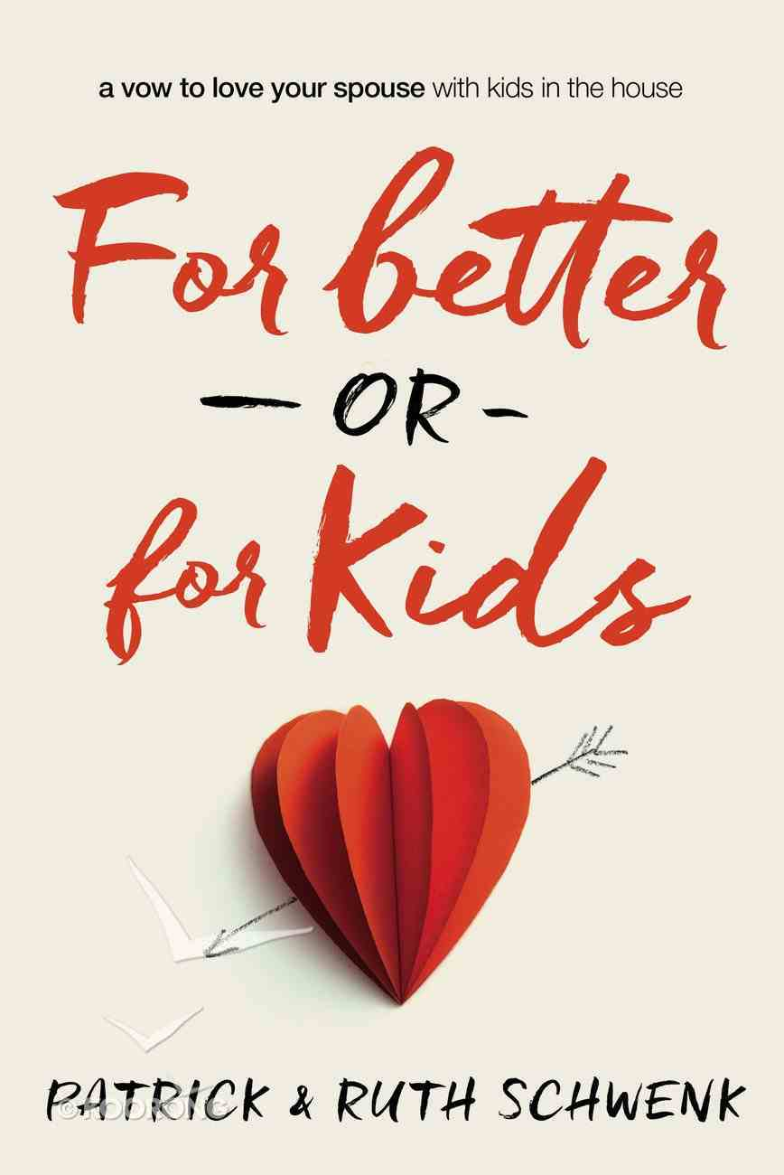 For Better Or For Kids Paperback