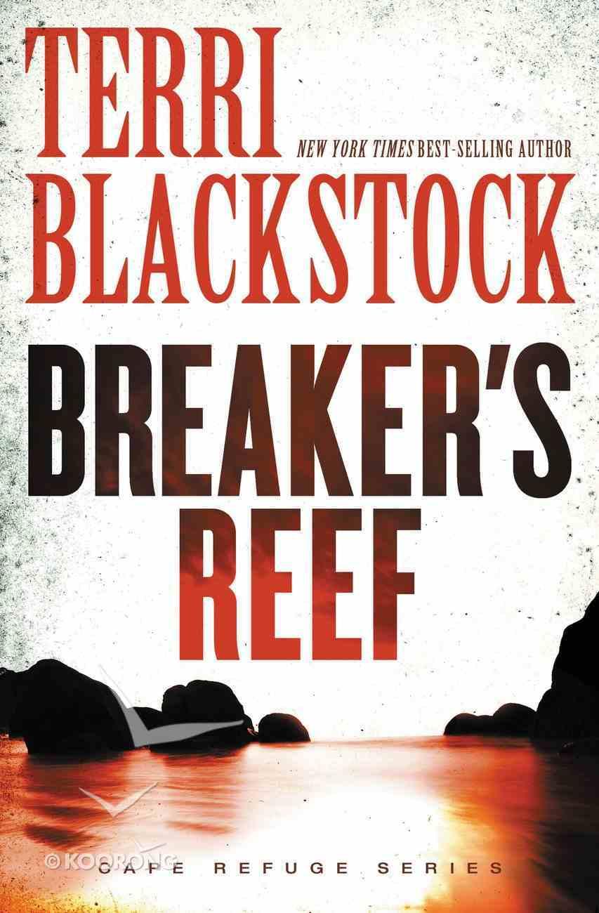 Breaker's Reef (#04 in Cape Refuge Series) Paperback