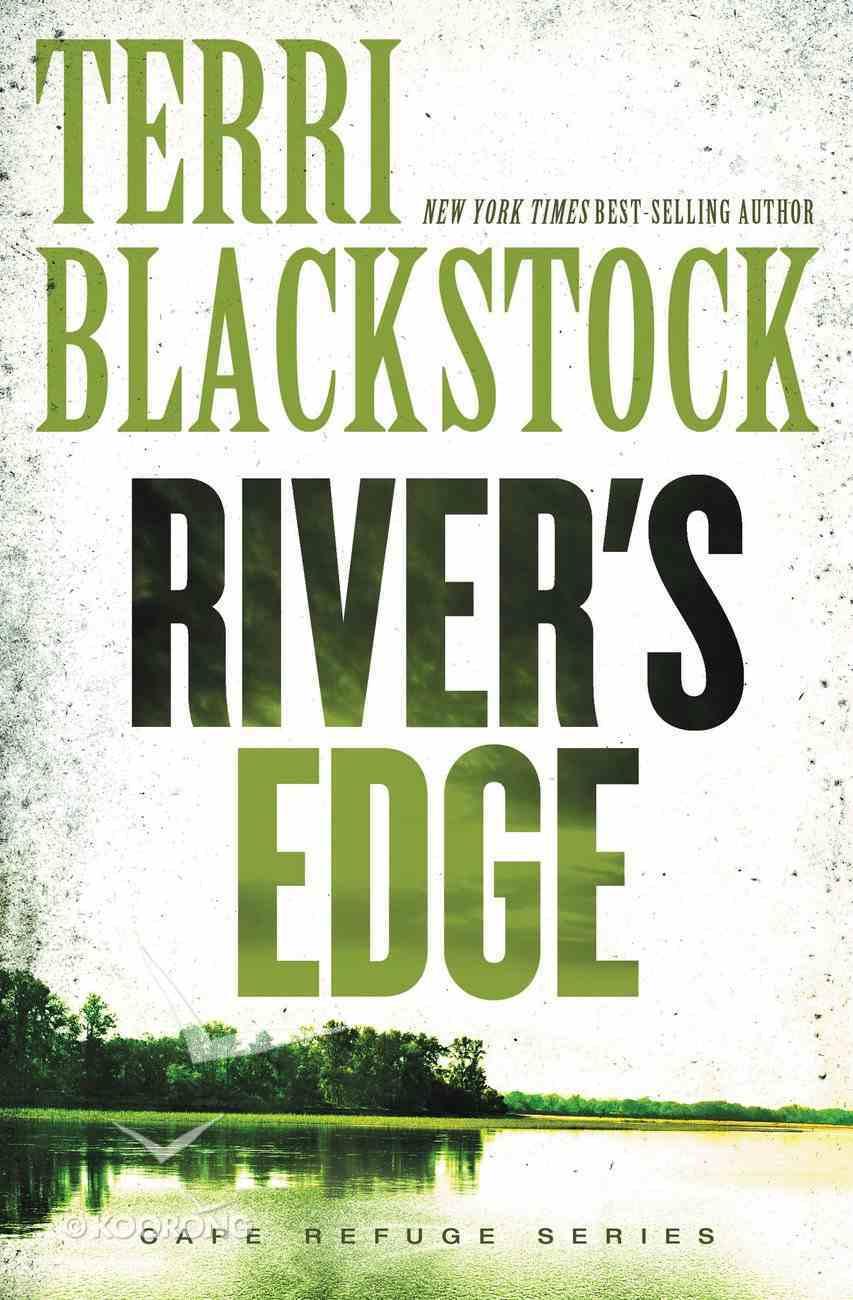 River's Edge (#03 in Cape Refuge Series) Paperback