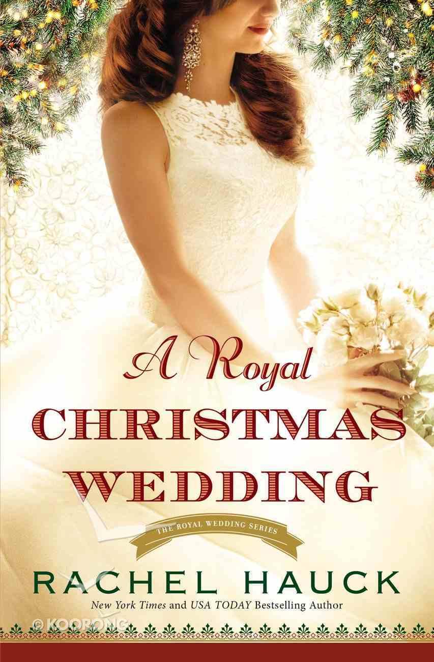A Royal Christmas Wedding (#04 in The Royal Wedding Series) Paperback