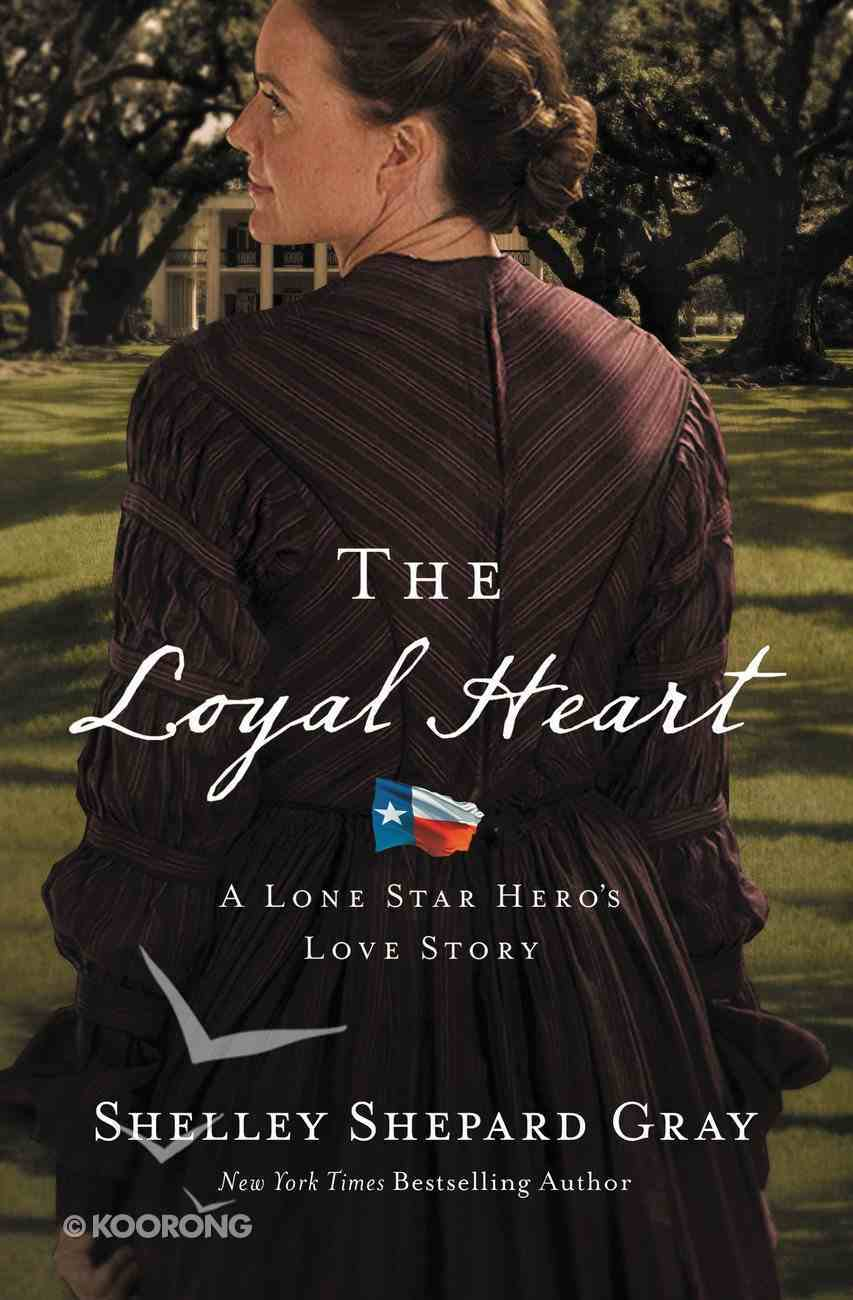 The Loyal Heart (#01 in A Lone Star Hero's Love Series) Paperback