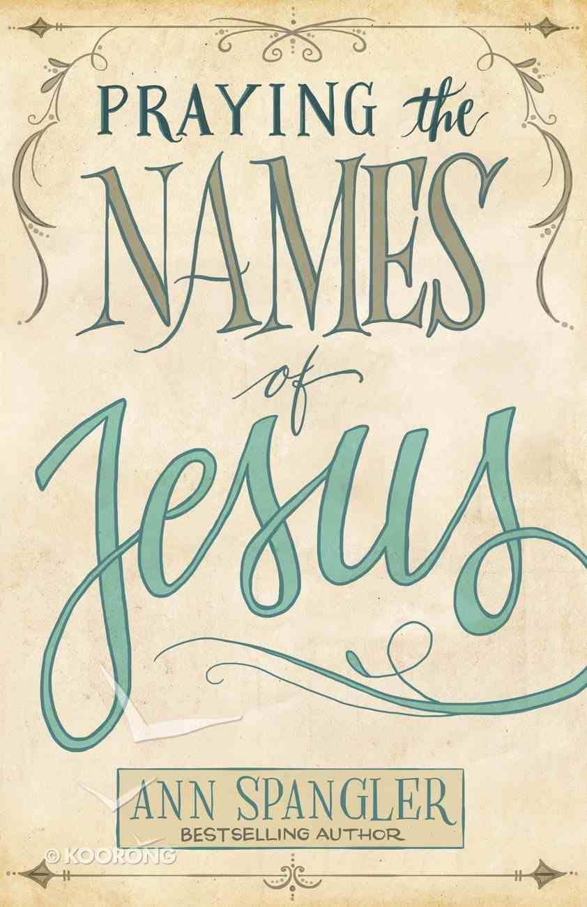 Praying the Names of Jesus Paperback