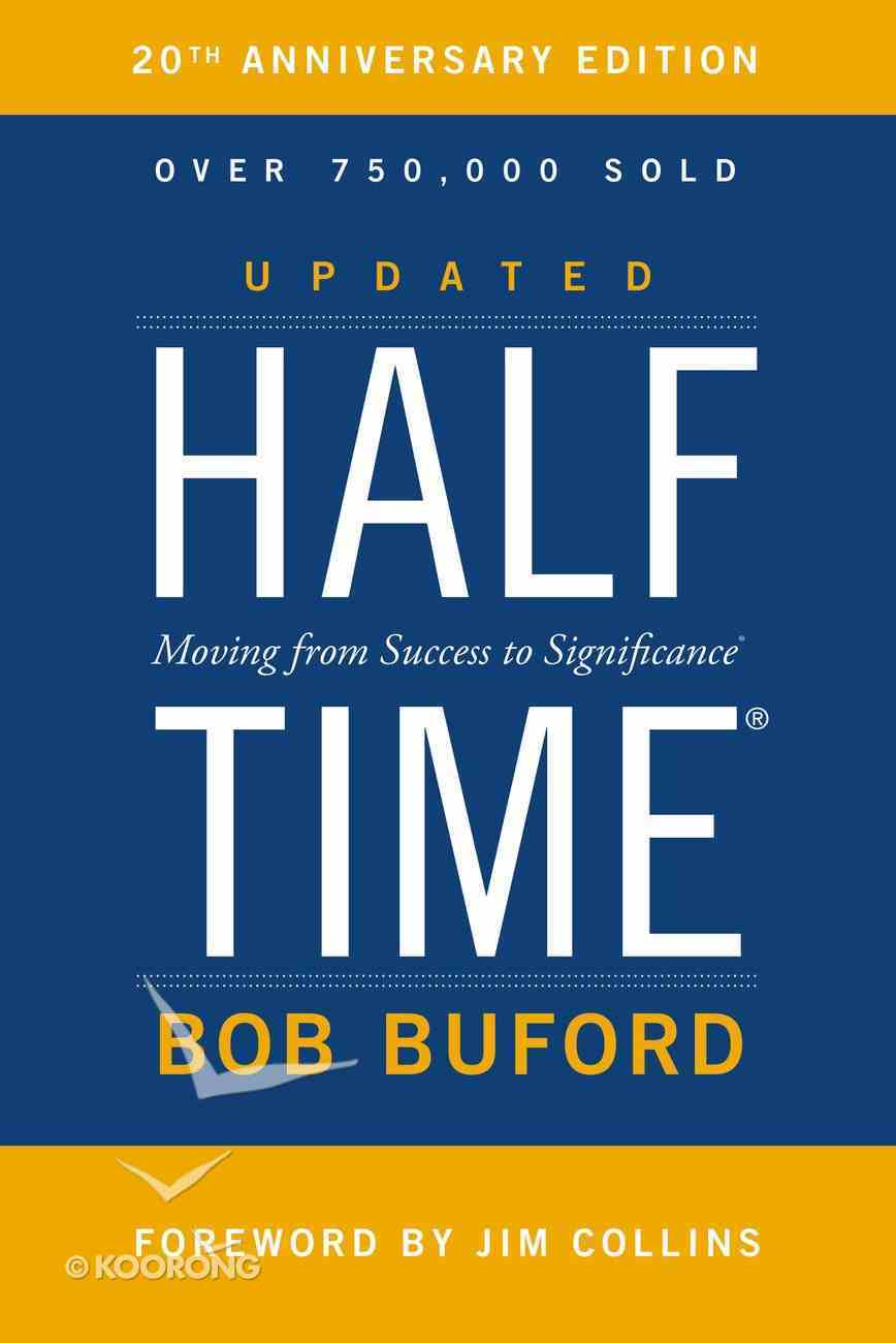 Halftime: Moving From Success to Significance Paperback