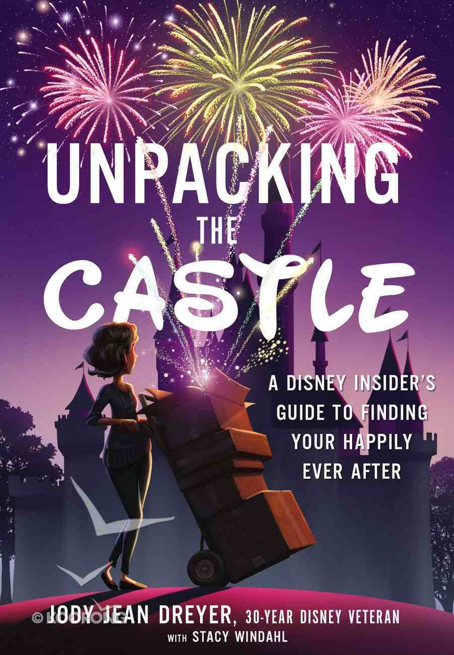Beyond the Castle: A Guide to Discovering Your Happily Ever After Hardback